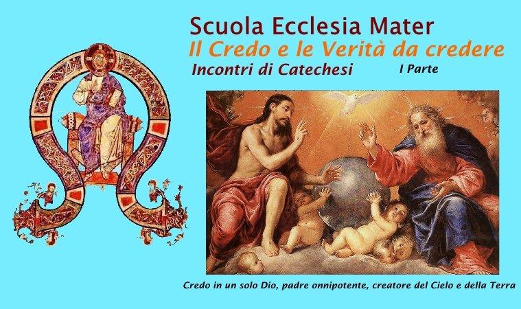 CATECHESI SEM: Il Credo e le Verità da credere. I Parte
