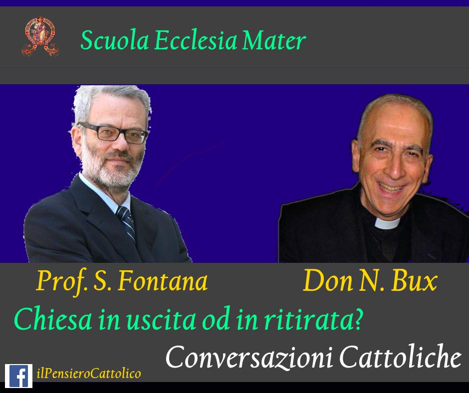 Chiesa in uscita o in ritirata? Conversazione tra Mons. Bux ed il Prof. S. Fontana ai tempi del Covid19