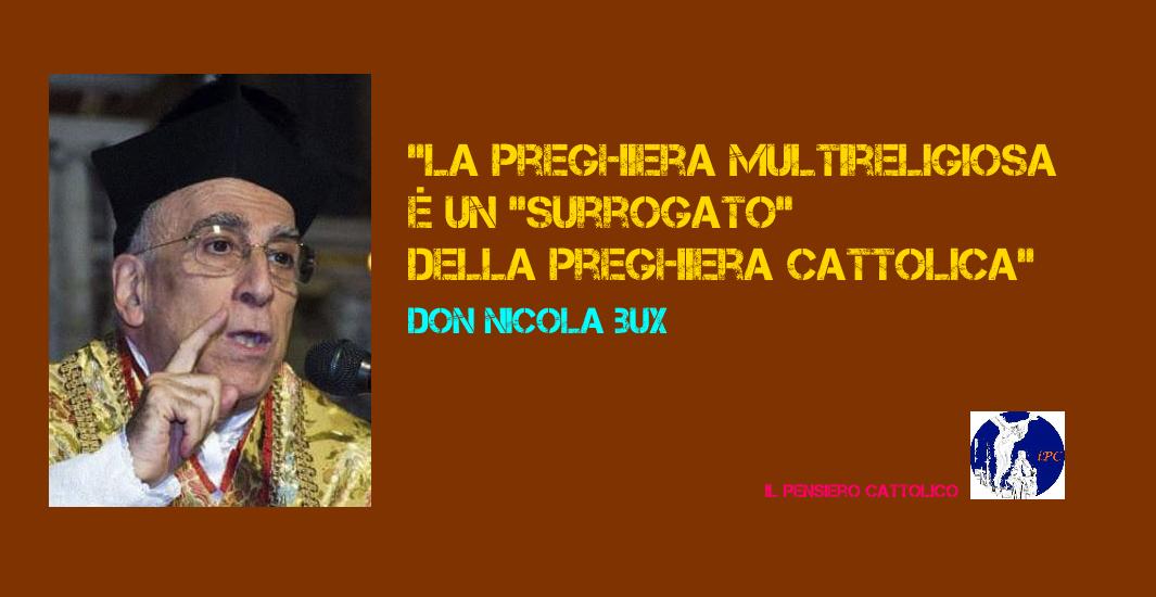"""Nicola Bux: """"La preghiera multireligiosa è un """"surrogato"""" della preghiera cattolica"""""""
